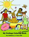My Feelings Coloring Book -- free download to help young children ID feelings