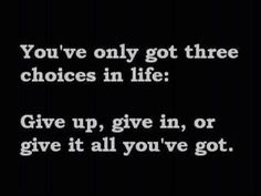 -great quote for a journal page.  And knowing which one is the right choice takes a lifetime.