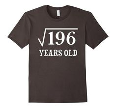 Square Root of 196 14 yrs years old 14th birthday T-Shirt | One of the largest and best collection of Mother's day style sayings and graphic tee shirts anywhere on the web. The great gift for your mom or wife. More styles daily updated!