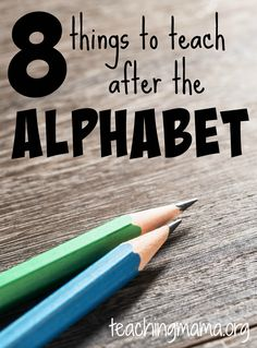 8 Things to Teach After ABCs