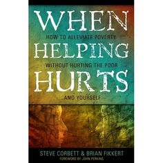 This book will help you think wisely about helping the poor and needy.