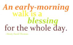 morning quotes walking | An Early Morning Walk is Good for the Soul
