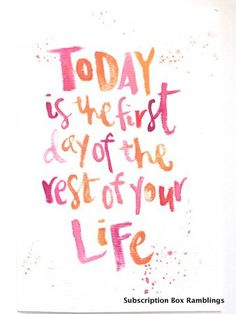 """Souldmade Goods """"Today is the first day of the rest of your life"""" print."""""""