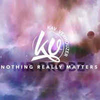 Mr. Probz - Nothing Really Matters (Kav Verhouzer Remix) by KAV VERHOUZER on SoundCloud