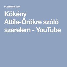 Kökény Attila-Örökre szóló szerelem - YouTube