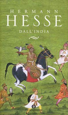 I miei libri... e altro di CiBiEffe: Hermann Hesse - Dall'India (Aus Indien. Aufzeichnu...