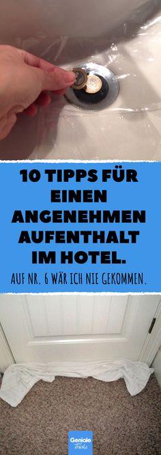 10 Tipps für einen angenehmen Aufenthalt im Hotel. #hotel #reise #verreisen #reisetipps #lifehacks #tricks #hotelzimmer