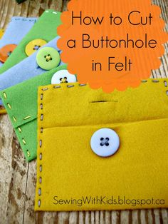 sewing gifts for kids I f you made the gift card wallet project from last week, did you wonder how your grown-up made that nice buttonhole? Sewing Projects For Kids, Sewing For Kids, Sewing Crafts, Sewing Classes For Kids, Felt Projects, Sewing Tutorials, Sewing Ideas, Sewing Basics, Sewing For Beginners