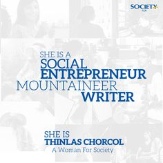 Meet Thinlas Chorcol, A Social Entrepreneur, Mountaineer, Writer & #WomanForSociety. Read More- www.womanforsociety.com