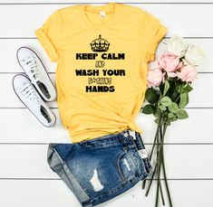 A humorous way to remind ourselves and/or others to always wash hands Corona Shirt, Iron On Vinyl, Heat Transfer Vinyl, Graphic Sweatshirt, T Shirt, Shirt Ideas, Kids Shirts, Keep Calm, Cricut