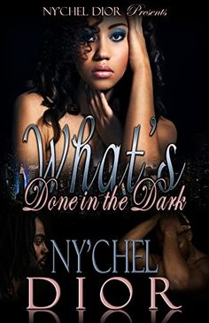 What's Done In The Dark by Ny'Chel Dior http://www.amazon.com/dp/B00YSKN974/ref=cm_sw_r_pi_dp_kHpIvb0NYN0F9