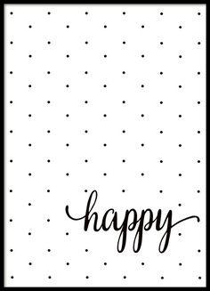 Poster met zwarte stippen en de tekst happy op een witte achtergrond. Een eenvoudige en positieve posters voor de kinderkamer of voor diegenen die van stippen houden. Dit zwart-witte motief is mooi in een zwarte of witte lijst en als onderdeel van een fotowand samen met een aantal van onze andere posters en prints. www.desenio.nl