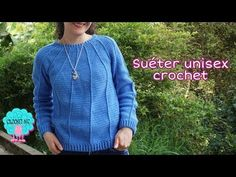 Suéter a crochet con canesú redondo/ unisex - YouTube Crochet Blouse, Crochet Top, Sweater Cardigan, Men Sweater, Patron Crochet, Cami, Pullover, Unisex, Shawl