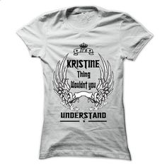 Is KRISTINE Thing - 999 Cool Name Shirt ! - #birthday shirt #hoodie scarf. PURCHASE NOW => https://www.sunfrog.com/Outdoor/Is-KRISTINE-Thing--999-Cool-Name-Shirt-.html?68278