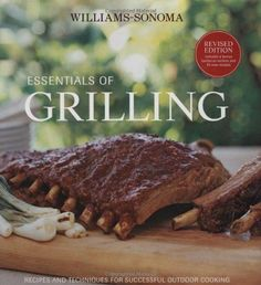 Williams-Sonoma Essentials of Grilling: Recipes and techniques for successful outdoor cooking by Melanie Barnard