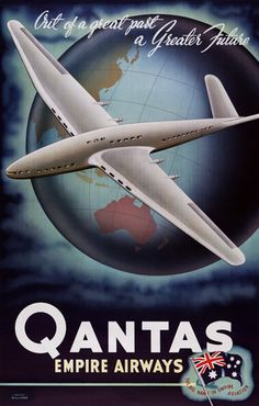 Out of a great past, a greater future: Qantas Empire Airways, the big name in empire aviation created by Rhys Williams as a color lithograph at x cm. Travel poster for Qantas Empire Airways showing an airplane flying over a globe. Old Poster, Poster Ads, Advertising Poster, Poster Prints, Retro Airline, Airline Travel, Vintage Airline, Air Travel, Travel Ads