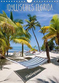 Idyllisches Florida / Familienplaner (Wandkalender 2017 D... https://www.amazon.de/dp/3665353742/ref=cm_sw_r_pi_dp_x_FiggybXHTWBHV  #Kalender #2017 #Wandkalender #Florida #Strand #Sonne #Meer #Sommer #Familienplaner #Planer #Terminplaner