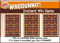 Burger King Whodunnit Instant Win Game WIN a $10 BURGER KING® gift card & more Enter DAILY-Ends 2/13