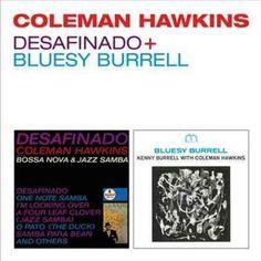 Coleman Hawkins - Desafinado/Bluesy Burrell