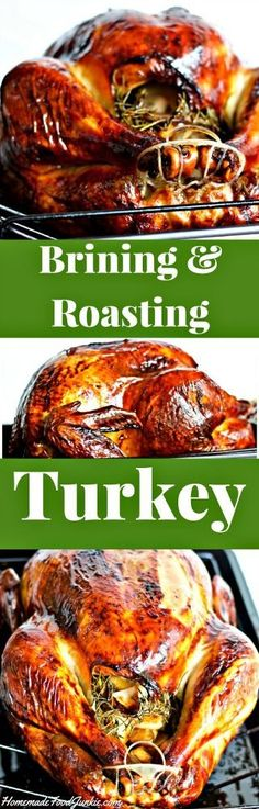 Brining and Roasting Turkey produces a moist flavoful meat