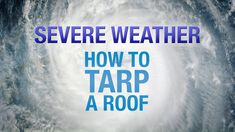 Learn how to quickly and easily tarp a roof before or after a storm to protect your home from roof leaks.
