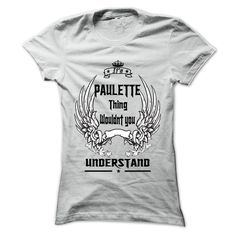 Is PAULETTE Thing - 999 Cool Name Shirt !