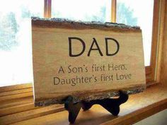 Tell ur dad u love him! NOW