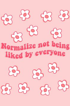 Normalize Not Being Liked By Everyone Wallpaper, Floral Wallpaper, Groovy wallpaper
