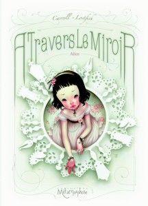 A travers le miroir de Lewis Carroll, illustré par Lostfish