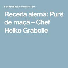 Receita alemã: Purê de maçã – Chef Heiko Grabolle