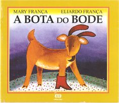 ATIVIDADES PARA EDUCADORES: Livro A BOTA DO BODE, de Mary França e Eliardo Fra... Fun Learning, Scooby Doo, Winnie The Pooh, Childrens Books, Storytelling, Ted, Disney Characters, Fictional Characters, Dinosaur Stuffed Animal