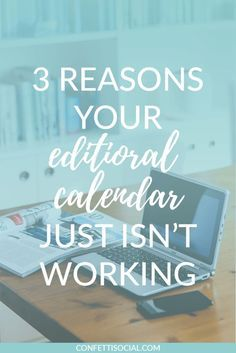 Are you using an editorial calendar but still feel disorganized and inefficient? Then this post is for you! Find out the 3 reasons your editorial calendar just isn't working.