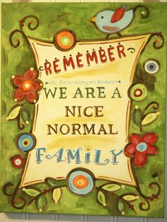 """11x14 Nice Normal Family Canvas Art Orig Painting. """"nice normal family"""" ...this quote perfectly describes my family. We have so many inside jokes, quirks, and hijinx in our house that it's embarrassing! :) This painting is sure to liven up your family room, kitchen, hallway, bathroom...anywhere you want to add a touch of whimsy and color to your home. This is part of a new line of paintings for the home in my shop! Colors: shades of moss green, aqua blue, brown, yellow, orange, ivory and..."""