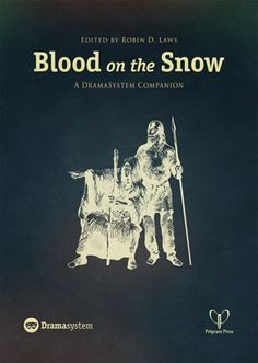 BLOOD ON THE SNOW: A supplement for the Pelgrane Press HILLFOLK tabletop roleplaying game of epic interpersonal conflict