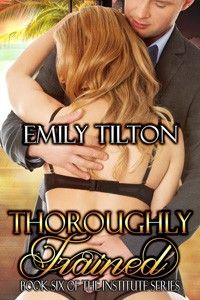 Thoroughly Trained by Emily Tilton http://www.stormynightpublications.com/thoroughly-trained-by-emily-tilton/ Thoroughly Trained is the sixth book of The Institute Series. The books of The Institute Series are stand-alone novels which can be read in any order. Thoroughly Trained includes spankings, sexual scenes, anal play, exhibitionism, elements of BDSM, and more.