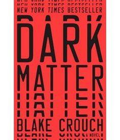 Book Dark Matter: A Novel by Blake Crouch