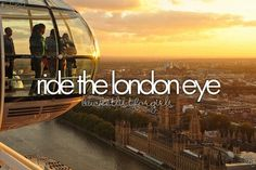 Bucket list: Ride the Londen eye. This is DEFINITELY on my bucket list!