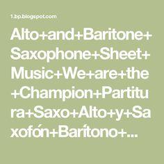 Alto+and+Baritone+Saxophone+Sheet+Music+We+are+the+Champion+Partitura+Saxo+Alto+y+Saxofón+Barítono+Music+Scores+-1.png 1.255×1.600 pixels