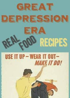 Great Depression Era Real Food Recipes.  A lot of these could/would have been used during WWII also.
