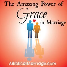 The Amazing Power of Grace (in marriage!)