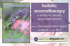 Βιβλίο (ebook) για την αρωματοθεραπεία και τα αιθέρια έλαια. Πώς θα χρησιμοποιήσεις τα αιθέρια έλαια στην μαγειρική, την καθαριότητα και τα καλλυντικά σου. Κατέβασέ το από το Amazon πατώντας Visit Site επάνω αριστερά.