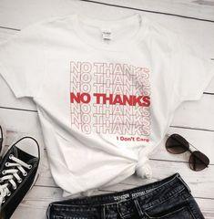 NO THANKS - white women's tee, funny sarcastic shirt, 420 t-shirt, cannabis clothing, grunge t-shirt