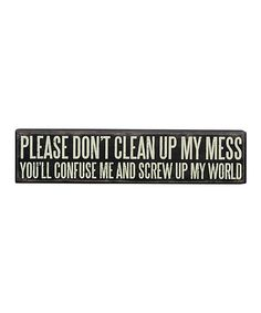 Take a look at this Black 'Screw up my World' Box Sign on zulily today!