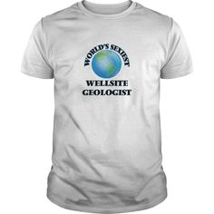 [New tshirt name tags] Worlds Sexiest Wellsite Geologist  Teeshirt of year  Get this Wellsite Geologist tshirt for you or someone you love. Please like this product and share this shirt with a friend. Thank you for visiting this page.  Tshirt Guys Lady Hodie  SHARE and Get Discount Today Order now before we SELL OUT  Camping a doctor thing you wouldnt understand tshirt hoodie hoodies year name birthday fathers day tee dad of year sexiest wellsite geologist
