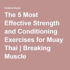 awesome The 5 Most Effective Strength and Conditioning Exercises for Muay Thai