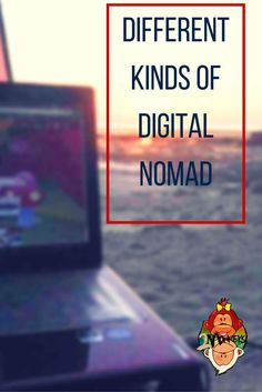 DIFFERENT KINDS OF DIGITAL NOMADS. #TravelLife #DigitalNomad #TwoMonkeysTravelGroup