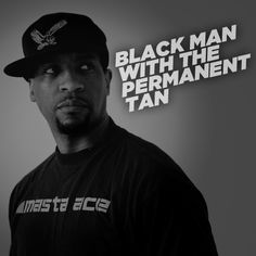 Masta Ace :: Black Man with the permanent tan