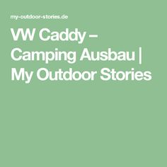 VW Caddy – Camping Ausbau | My Outdoor Stories