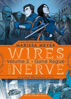 The second graphic novel, and sequel to Wires and Nerve, Volume from New York Times and USA Today Bestseller Marissa Meyer!(Gone Rogue) Marissa Meyer, Books To Read, My Books, Gone Rogue, Shocking News, Lunar Chronicles, Love Book, Great Books, Rogues