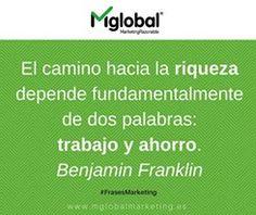 El camino hacia la riqueza depende fundamentalmente de dos palabras: trabajo y ahorro. Benjamin Franklin #frases #citas #quotes #MarketingRazonable #FrasesMarketing